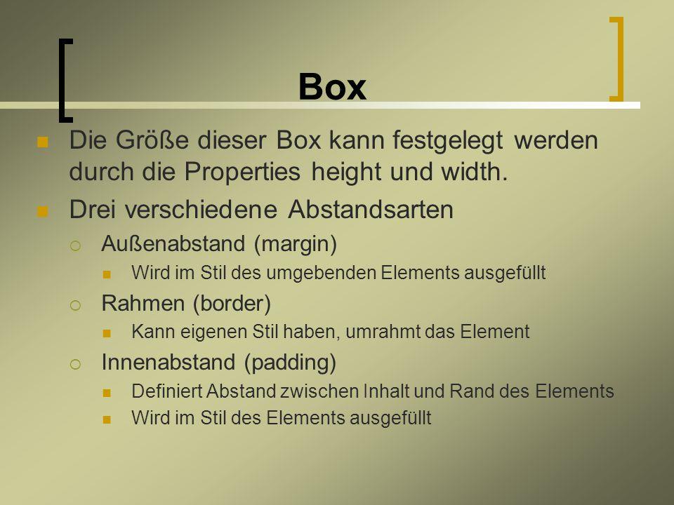 Box Die Größe dieser Box kann festgelegt werden durch die Properties height und width.
