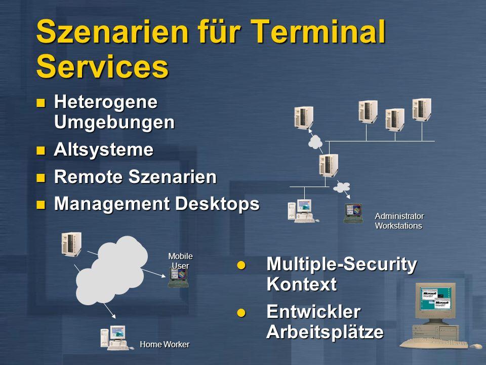 Szenarien für Terminal Services Heterogene Umgebungen Heterogene Umgebungen Altsysteme Altsysteme Remote Szenarien Remote Szenarien Management Desktop