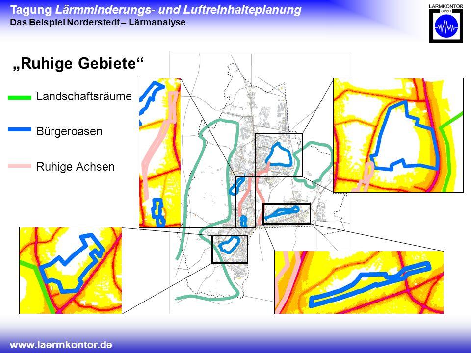 Tagung Lärmminderungs- und Luftreinhalteplanung Das Beispiel Norderstedt – Lärmanalyse www.laermkontor.de Ruhige Gebiete Bürgeroasen Ruhige Achsen Landschaftsräume