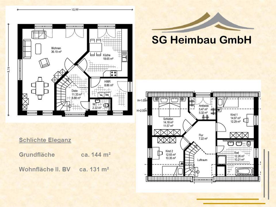 SG Heimbau GmbH Schlichte Eleganz Grundfläche ca. 144 m² Wohnfläche II. BV ca. 131 m²