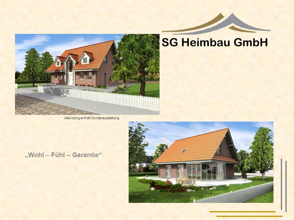 SG Heimbau GmbH Abbildung enthält Sonderausstattung Wohl – Fühl – Garantie