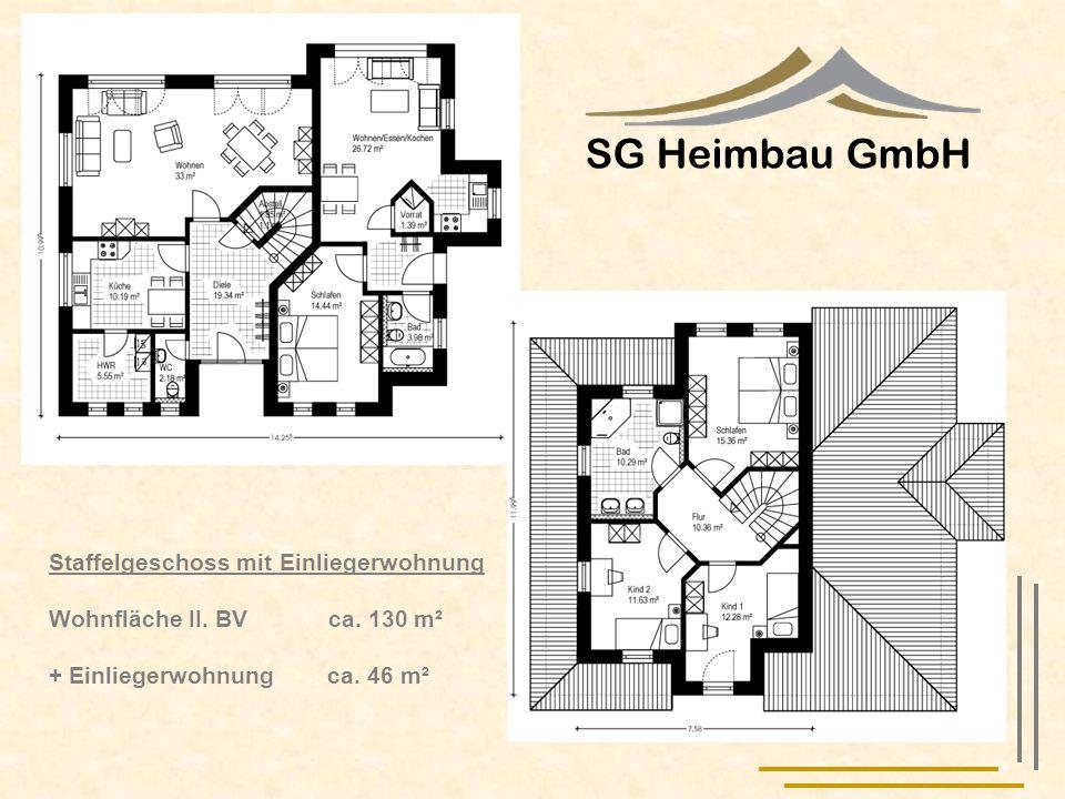 SG Heimbau GmbH Staffelgeschoss mit Einliegerwohnung Wohnfläche II. BV ca. 130 m² + Einliegerwohnung ca. 46 m²