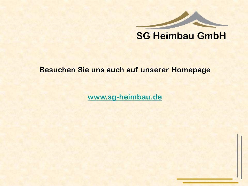 SG Heimbau GmbH Besuchen Sie uns auch auf unserer Homepage www.sg-heimbau.de