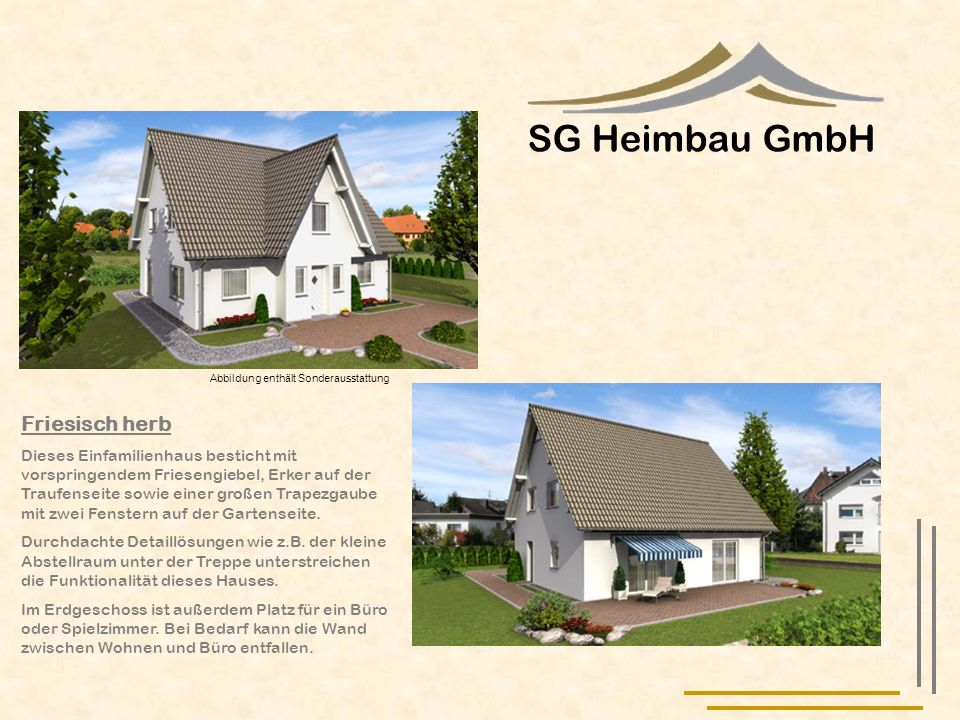 SG Heimbau GmbH Friesisch herb Dieses Einfamilienhaus besticht mit vorspringendem Friesengiebel, Erker auf der Traufenseite sowie einer großen Trapezg