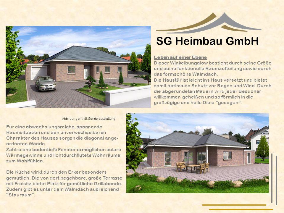 SG Heimbau GmbH Für eine abwechslungsreiche, spannende Raumsituation und den unverwechselbaren Charakter des Hauses sorgen die diagonal ange ordnet