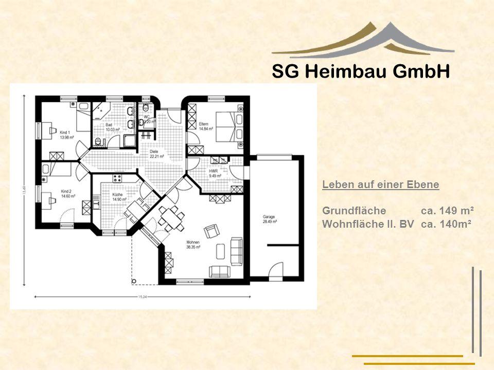 SG Heimbau GmbH Leben auf einer Ebene Grundfläche ca. 149 m² Wohnfläche II. BV ca. 140m²