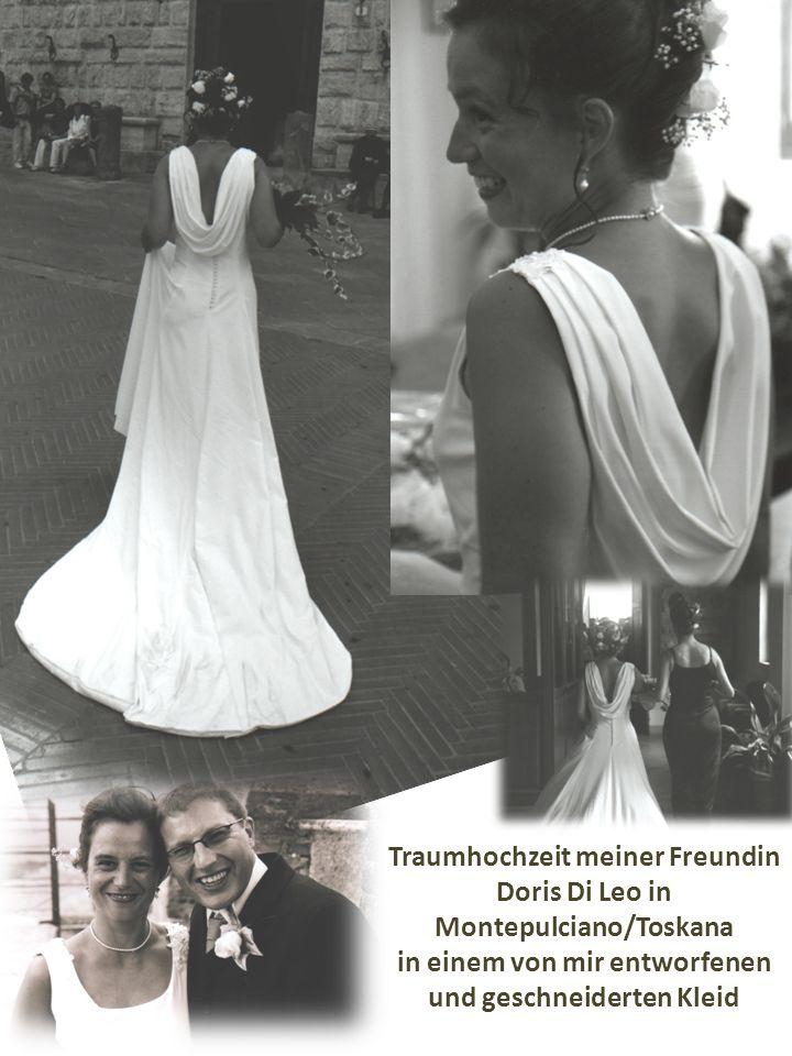 Traumhochzeit meiner Freundin Doris Di Leo in Montepulciano/Toskana in einem von mir entworfenen und geschneiderten Kleid