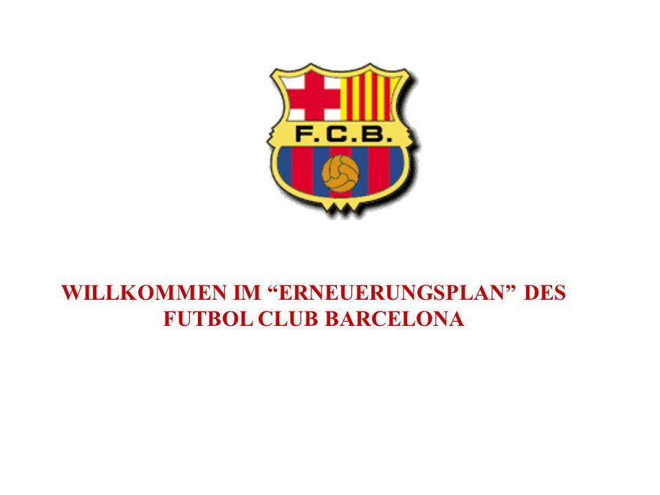 WILLKOMMEN IM ERNEUERUNGSPLAN DES FUTBOL CLUB BARCELONA