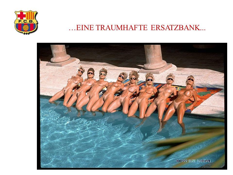 …EINE TRAUMHAFTE ERSATZBANK...