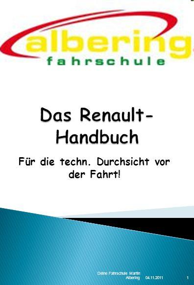 04.11.2011 Deine Fahrschule Martin Albering1 Für die techn. Durchsicht vor der Fahrt!