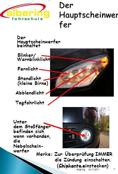 04.11.2011 Deine Fahrschule Martin Albering8 Rückfahrscheinwerfer Blinker/ Warnblinklicht Rücklicht/Bremslicht Nebelschlussleuchte