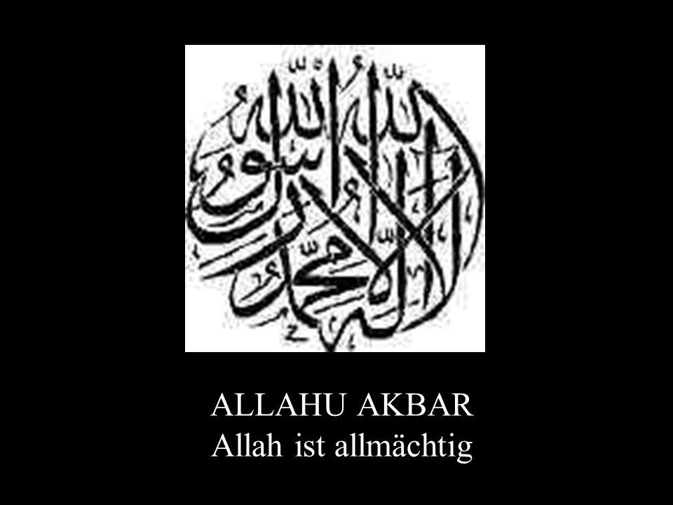 ALLAHU AKBAR Allah ist allmächtig