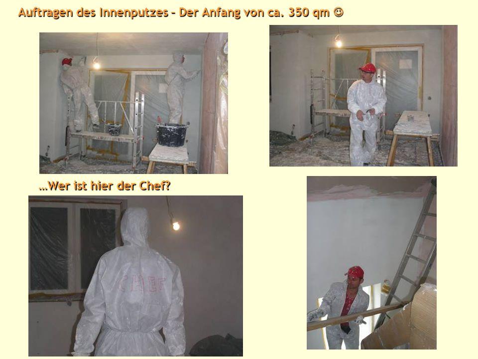 Auftragen des Innenputzes – Der Anfang von ca.
