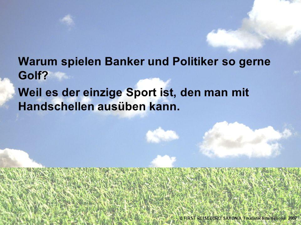 Warum spielen Banker und Politiker so gerne Golf.