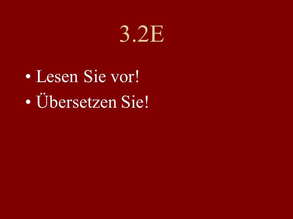 3.2E Lesen Sie vor! Übersetzen Sie!