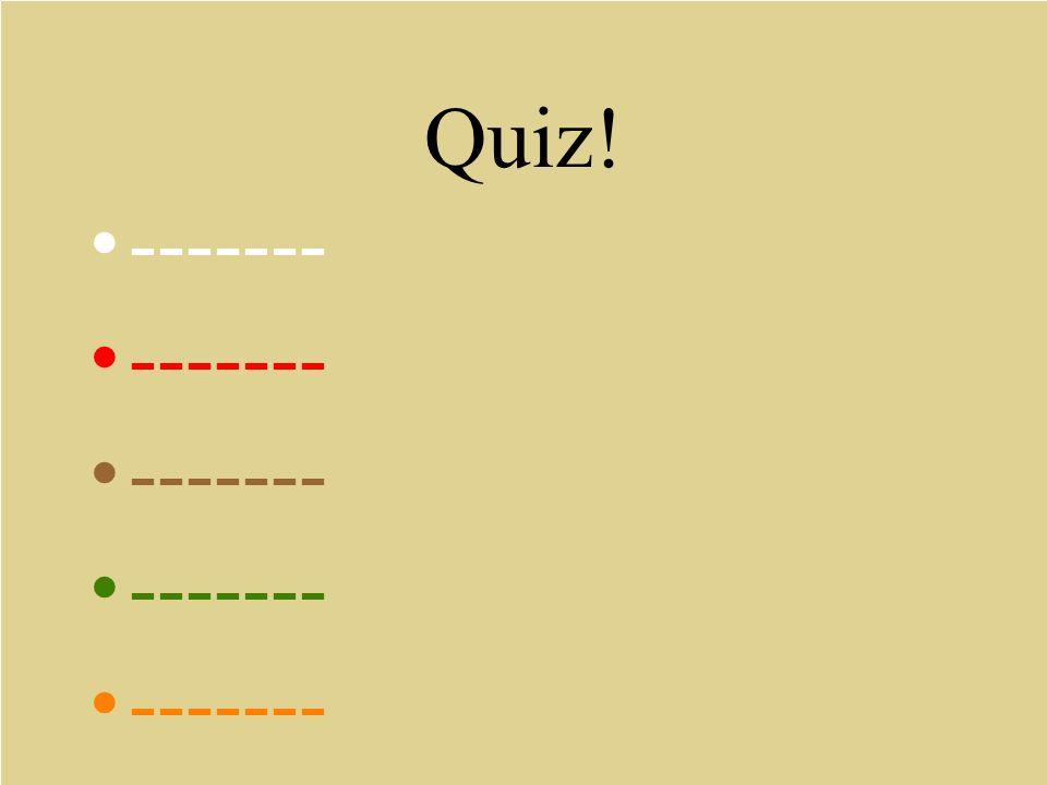 ------- Quiz!