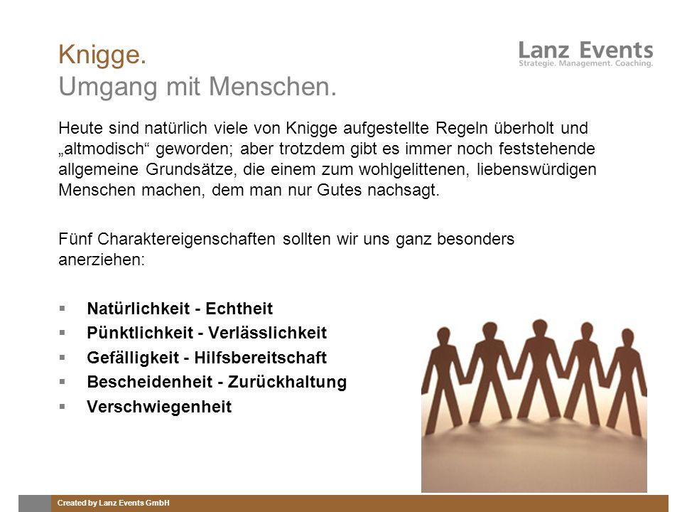 Created by Lanz Events GmbH Knigge. Umgang mit Menschen. Heute sind natürlich viele von Knigge aufgestellte Regeln überholt und altmodisch geworden; a