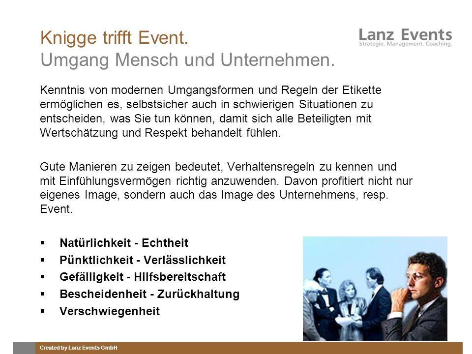 Created by Lanz Events GmbH Knigge trifft Event. Umgang Mensch und Unternehmen. Kenntnis von modernen Umgangsformen und Regeln der Etikette ermögliche