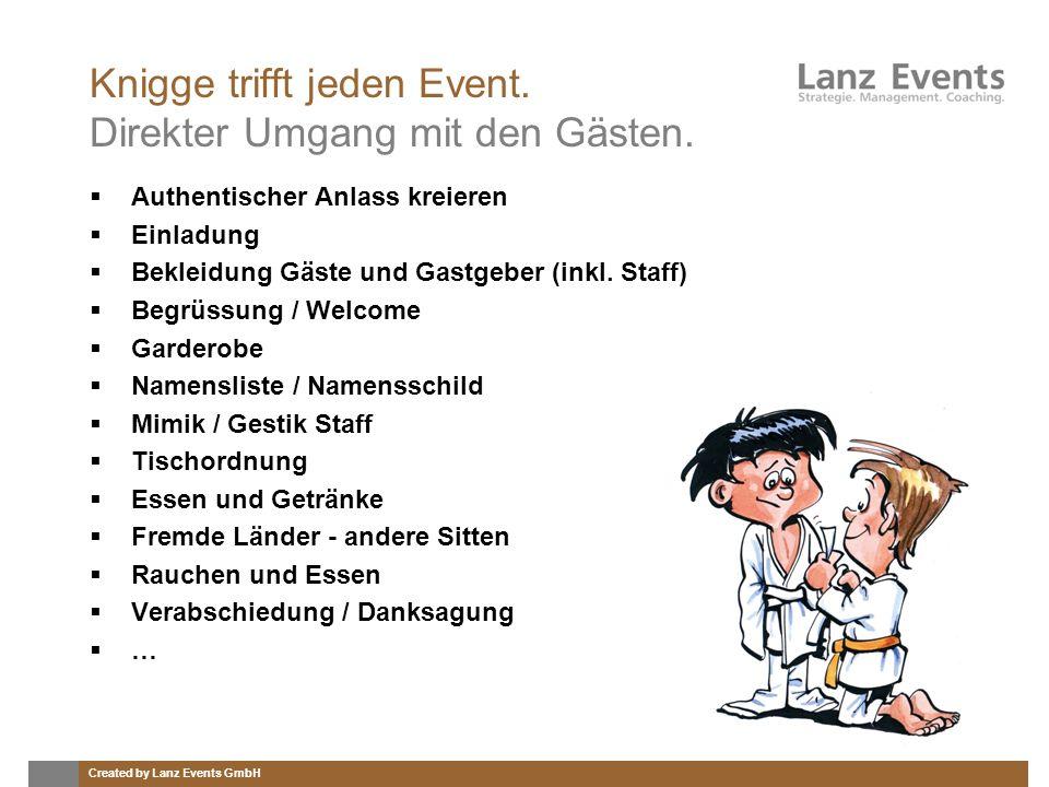 Created by Lanz Events GmbH Knigge trifft jeden Event. Direkter Umgang mit den Gästen. Authentischer Anlass kreieren Einladung Bekleidung Gäste und Ga