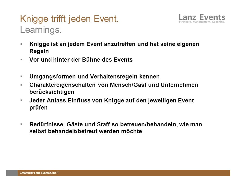 Created by Lanz Events GmbH Knigge trifft jeden Event. Learnings. Knigge ist an jedem Event anzutreffen und hat seine eigenen Regeln Vor und hinter de