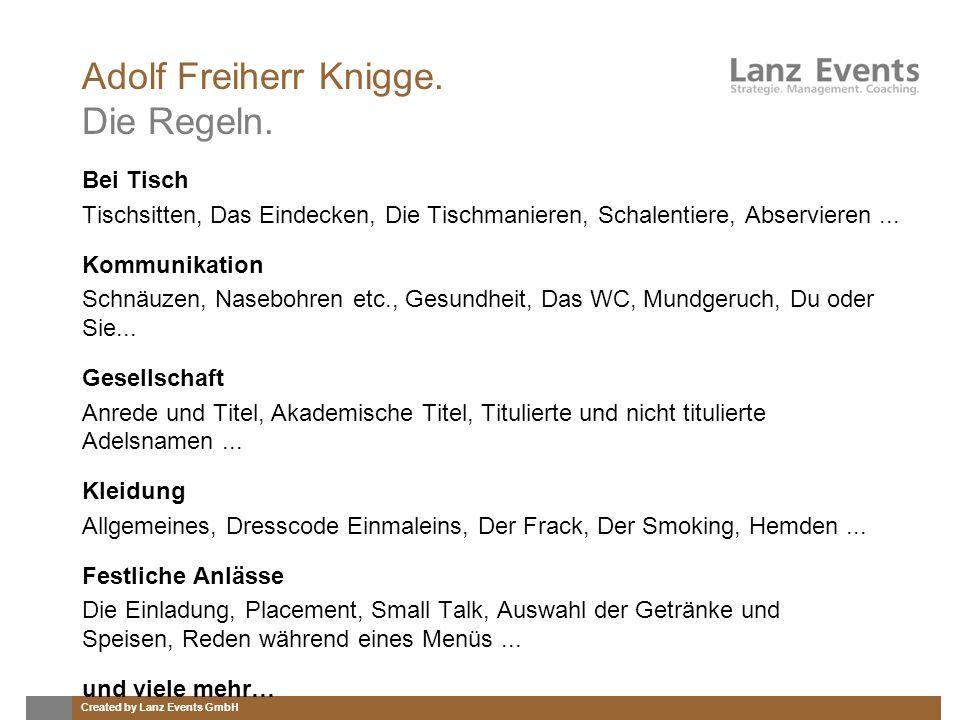 Created by Lanz Events GmbH Adolf Freiherr Knigge. Die Regeln. Bei Tisch Tischsitten, Das Eindecken, Die Tischmanieren, Schalentiere, Abservieren... K