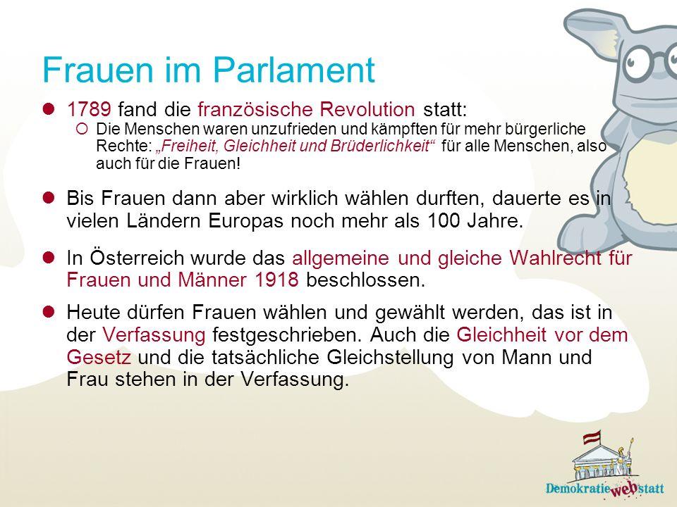 Frauen im Parlament 1789 fand die französische Revolution statt: Die Menschen waren unzufrieden und kämpften für mehr bürgerliche Rechte: Freiheit, Gl