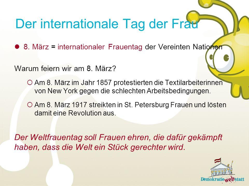 Der internationale Tag der Frau 8. März = internationaler Frauentag der Vereinten Nationen Warum feiern wir am 8. März? Am 8. März im Jahr 1857 protes