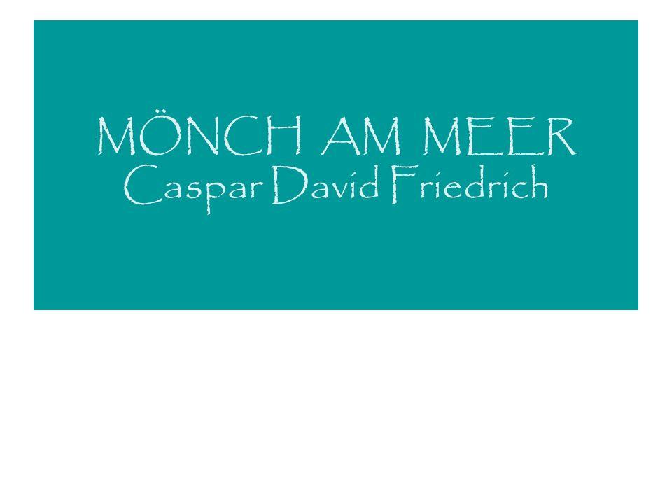 MÖNCH AM MEER Caspar David Friedrich