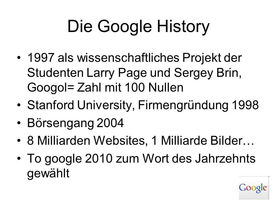 Die Google History 1997 als wissenschaftliches Projekt der Studenten Larry Page und Sergey Brin, Googol= Zahl mit 100 Nullen Stanford University, Firm