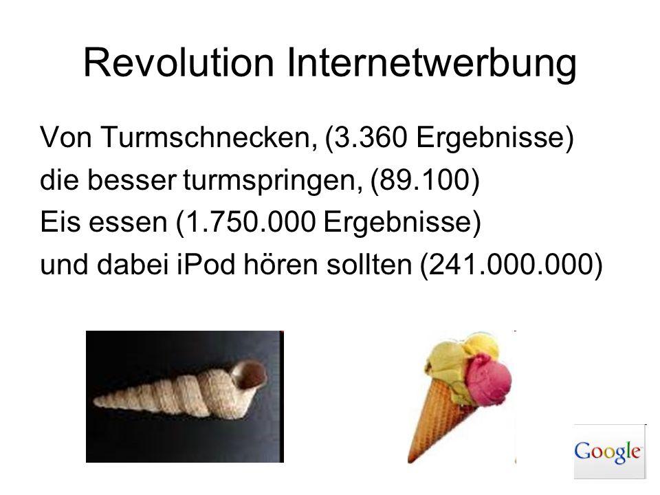 Revolution Internetwerbung Von Turmschnecken, (3.360 Ergebnisse) die besser turmspringen, (89.100) Eis essen (1.750.000 Ergebnisse) und dabei iPod hör