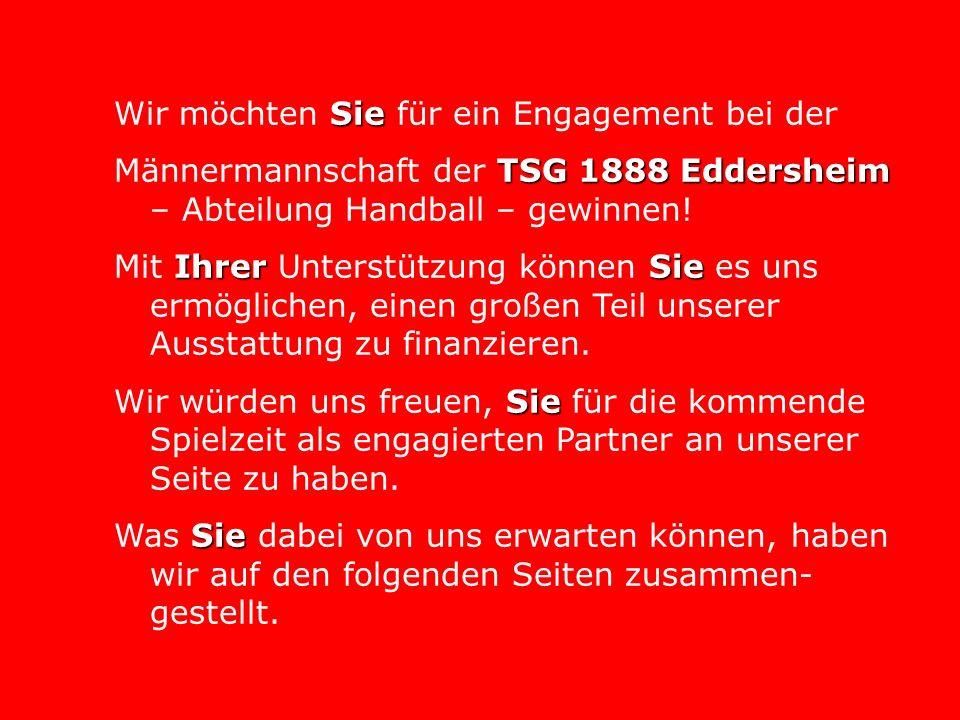 Sie Wir möchten Sie für ein Engagement bei der TSG 1888 Eddersheim Männermannschaft der TSG 1888 Eddersheim – Abteilung Handball – gewinnen! IhrerSie