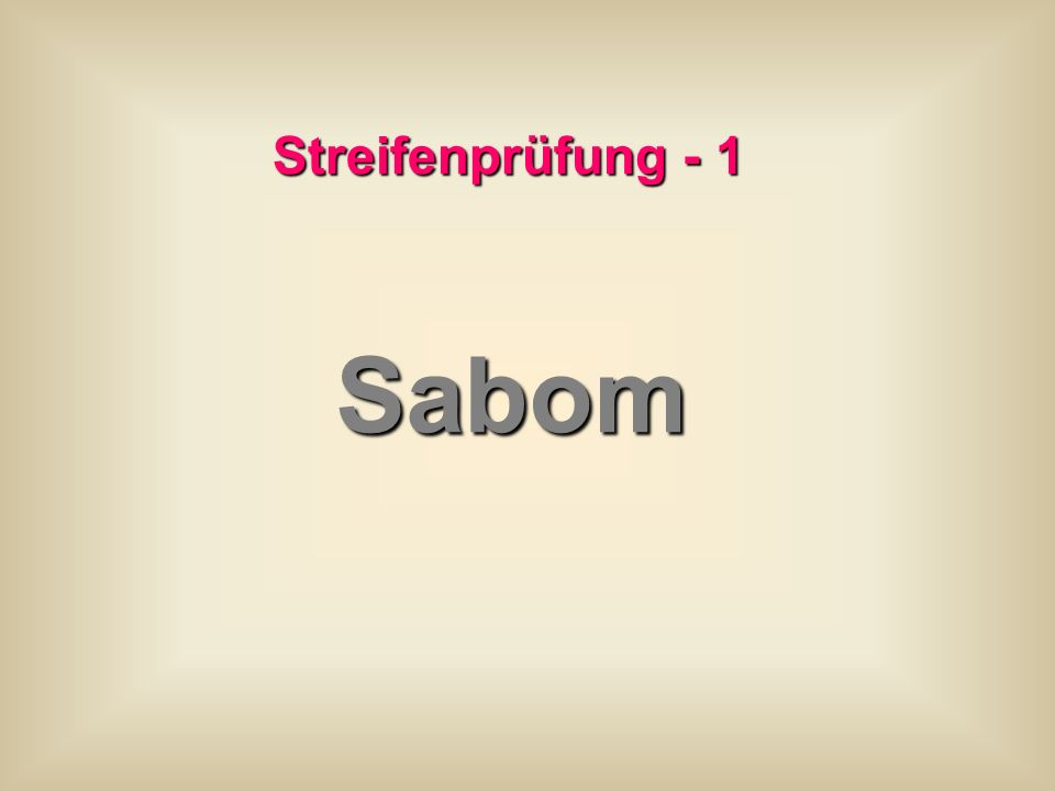 Streifenprüfung - 1 Sabom