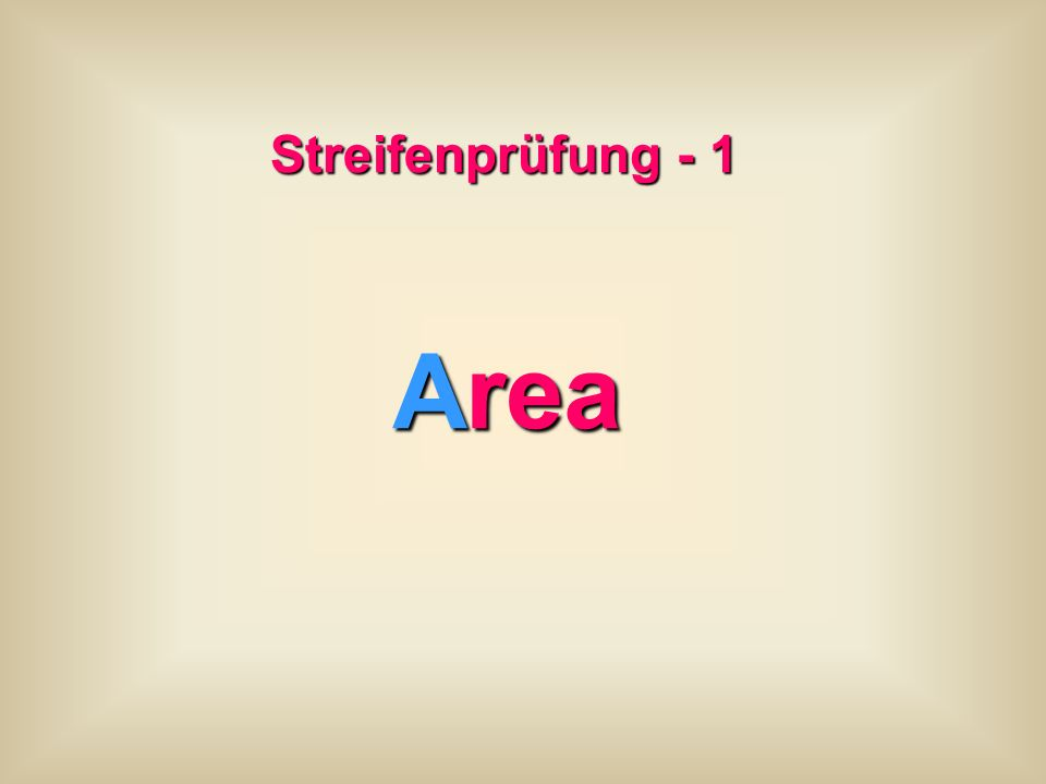 Streifenprüfung - 1 Area