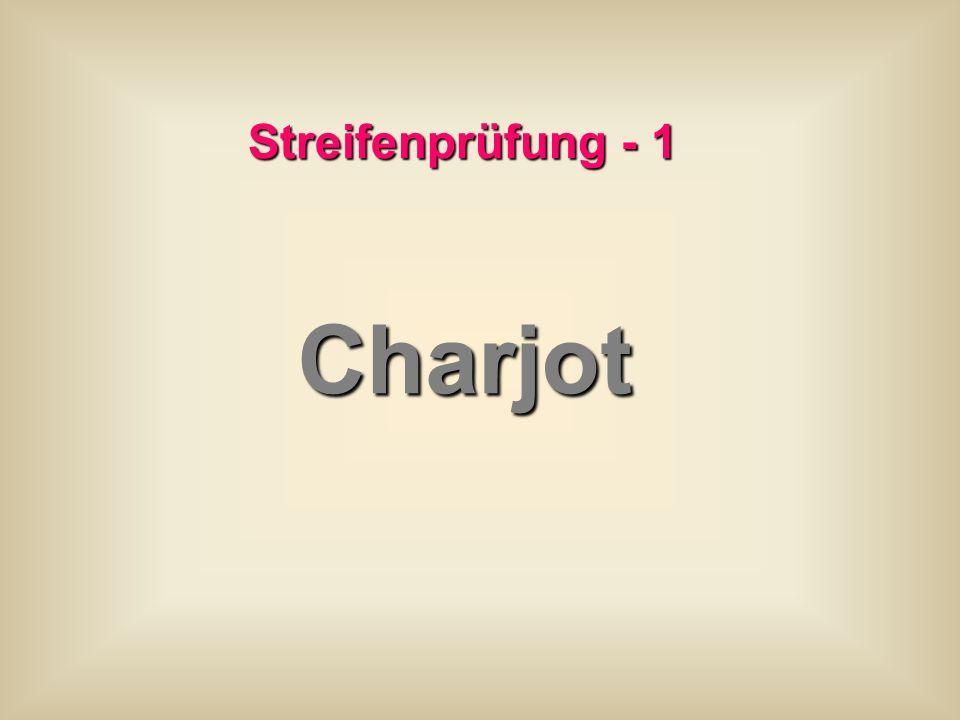 Streifenprüfung - 1 Charjot