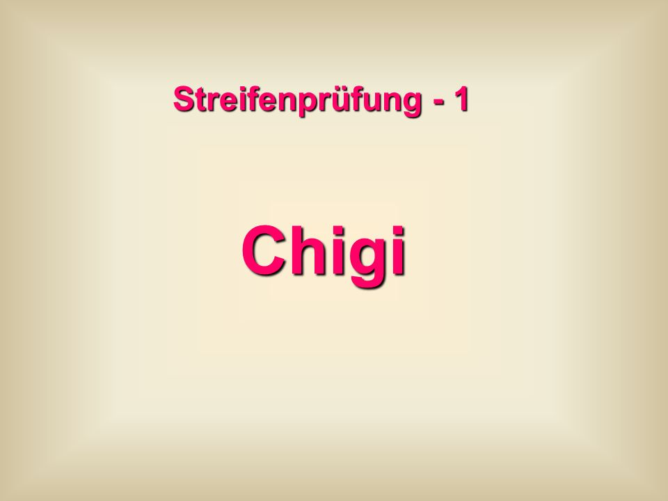 Streifenprüfung - 1 Chigi