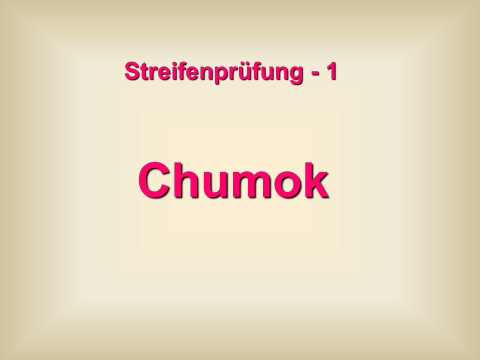 Streifenprüfung - 1 Chumok