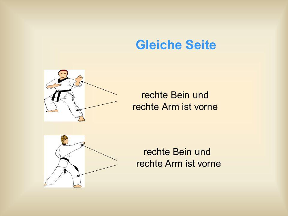 rechte Bein und rechte Arm ist vorne Gleiche Seite