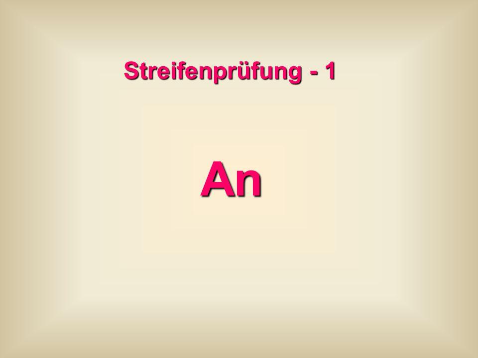 Streifenprüfung - 1 An