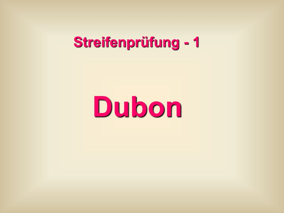 Streifenprüfung - 1 Dubon