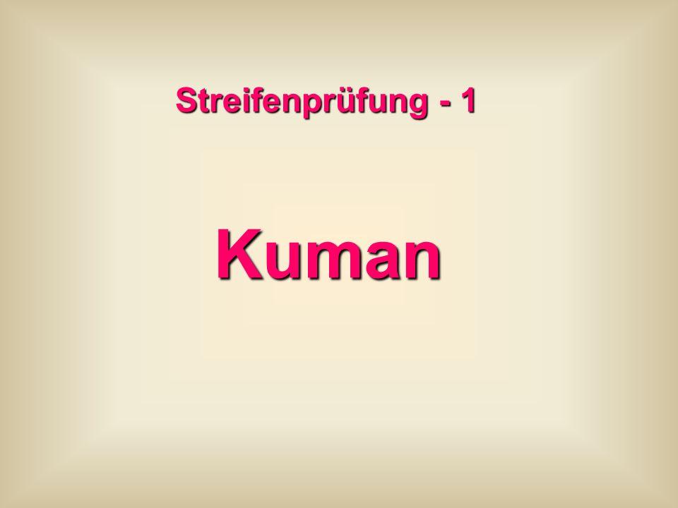 Streifenprüfung - 1 Kuman