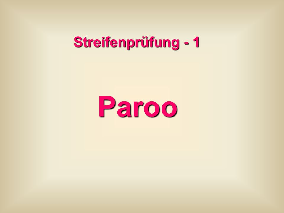 Streifenprüfung - 1 Paroo