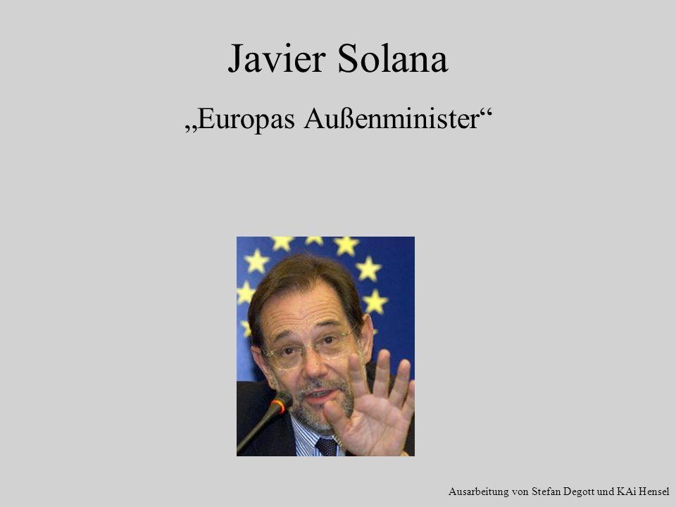 Javier Solana Europas Außenminister Ausarbeitung von Stefan Degott und KAi Hensel