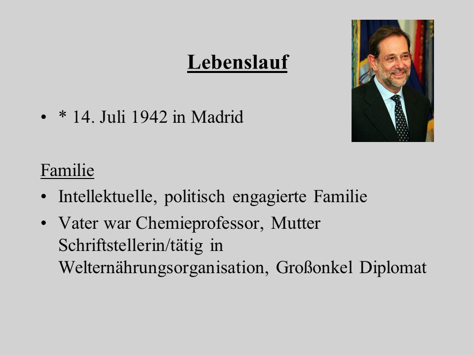 Lebenslauf * 14. Juli 1942 in Madrid Familie Intellektuelle, politisch engagierte Familie Vater war Chemieprofessor, Mutter Schriftstellerin/tätig in