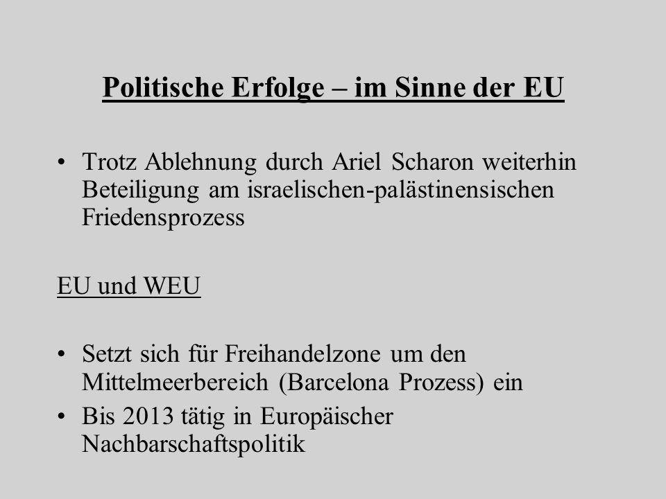 Politische Erfolge – im Sinne der EU Trotz Ablehnung durch Ariel Scharon weiterhin Beteiligung am israelischen-palästinensischen Friedensprozess EU un