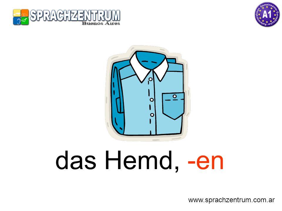 das Hemd, -en www.sprachzentrum.com.ar