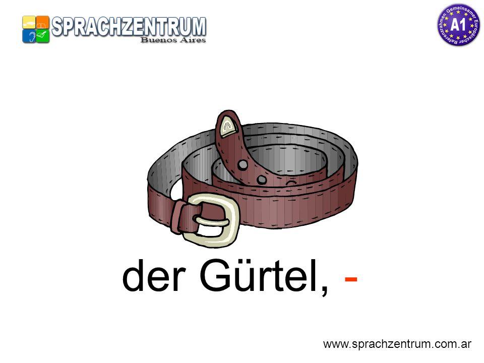 der Gürtel, - www.sprachzentrum.com.ar