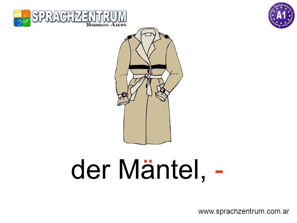 der Mantel, - www.sprachzentrum.com.ar ¨