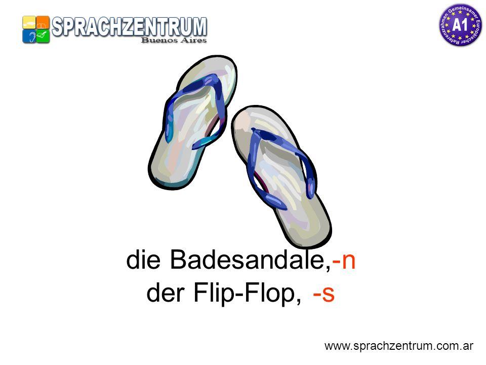die Badesandale,-n der Flip-Flop, -s www.sprachzentrum.com.ar