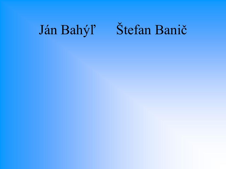 Ján Bahýľ Štefan Banič