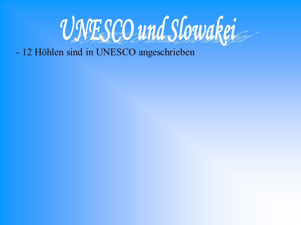 - 12 Höhlen sind in UNESCO angeschrieben